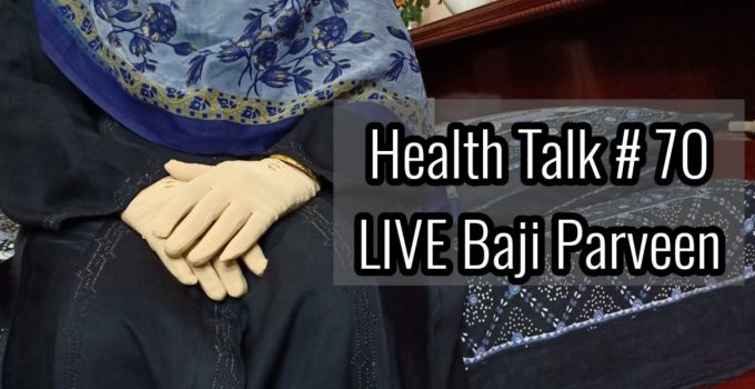 Health Talk #70 LIVE Baji Parveen Comments Reply
