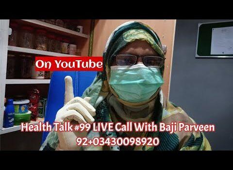 Health Talk #99 LIVE Call With Baji Parveen